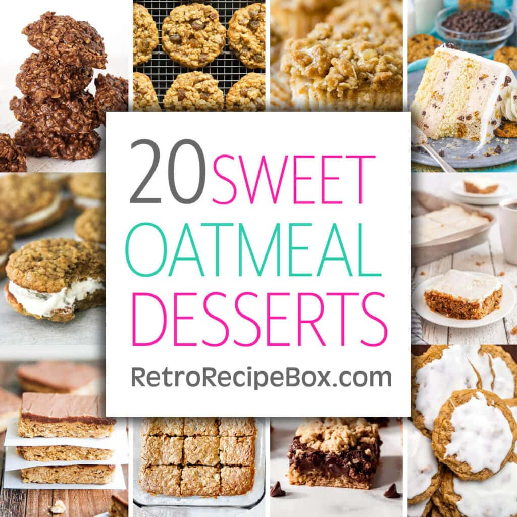 20 Oatmeal Dessert Recipes collage image with text reading 20 sweet dessert recipes retrorecipebox.com