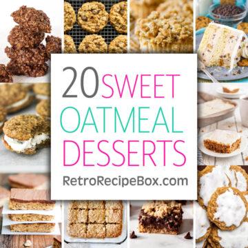 20 Oatmeal Dessert Recipes collage image with text reading 20 sweet dessert recipes retrorecipebox.com