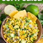 Easy Corn Salsa in a bowl with chips