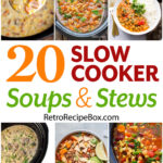 20 Slow Cooker Soup and Stew Recipes collage pin
